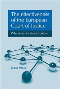 The Effectiveness of the European Court of Justice: Why Reluctant States Comply