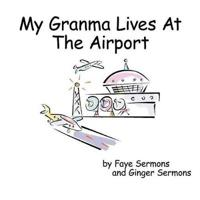My Granma Lives At The Airport