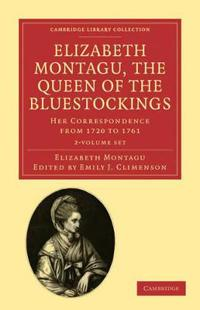 Elizabeth Montagu, the Queen of the Bluestockings 2 Volume Set