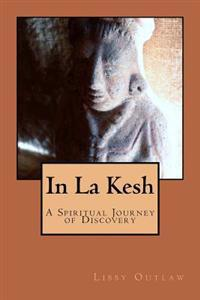 In La Kesh: A Spiritual Journey of Discovery