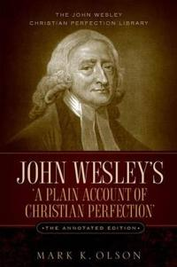 John Wesley's 'a Plain Account of Christian Perfection'