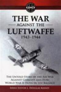 The War Against the Luftwaffe, 1943-1944