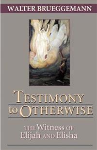 Testimony to Otherwise