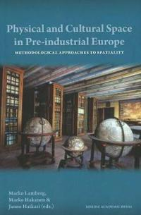Physical and Cultural Space in Pre-Industrial Europe: Methodological Approaches to Spatiality