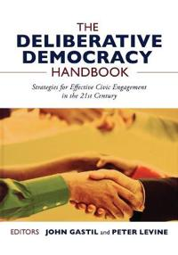 The Deliberative Democracy Handbook: Strategies for Effective Civic Engagem