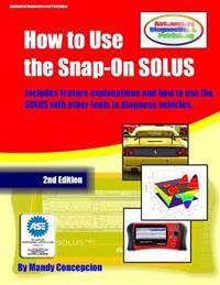 How to Use the Snap-On Solus: (Including Preparation for the ASE Exam)