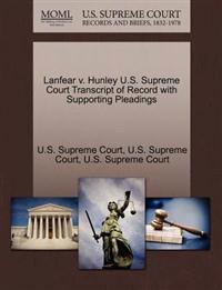 Lanfear V. Hunley U.S. Supreme Court Transcript of Record with Supporting Pleadings