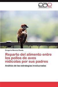 Reparto del Alimento Entre Los Pollos de Aves Nidicolas Por Sus Padres