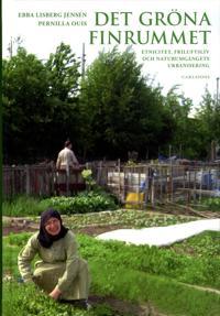 Det gröna finrummet : etnicitet, friluftsliv och naturumgängets urbanisering