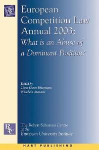 European Competition Law Annual, 2003: What Is an Abuse of a Dominant Position?