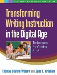 Transforming Writing Instruction in the Digital Age