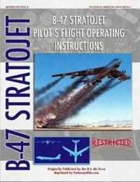 B-47 Stratojet Pilot's Flight Operating Instructions