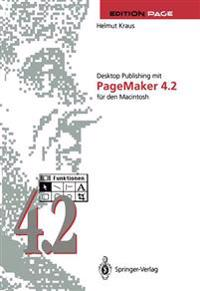 Desktop Publishing Mit PageMaker 4.2 F�r Den Macintosh