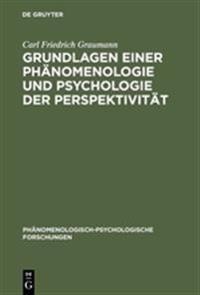 Grundlagen Einer Phänomenologie Und Psychologie Der Perspektivität
