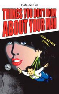 Things You Don't Know About Your Man