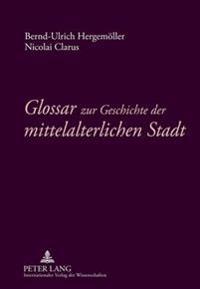 Glossar Zur Geschichte Der Mittelalterlichen Stadt