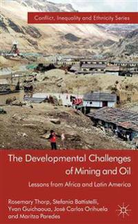 The Developmental Challenges of Mining and Oil