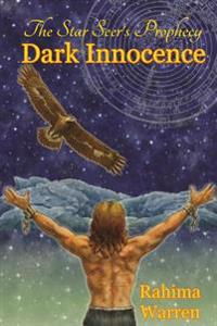 Dark Innocence: The Star-Seer's Prophecy (a Fantasy Novel of the Healing Journey) Book One
