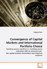 Convergence of Capital Markets and International Portfolio Choice