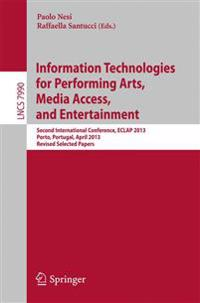 Information Technologies for Performing Arts, Media Access, and Entertainment