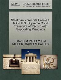 Steelman V. Wichita Falls & S R Co U.S. Supreme Court Transcript of Record with Supporting Pleadings