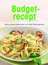 Budgetrecept : spännande, varierande och välsmakande