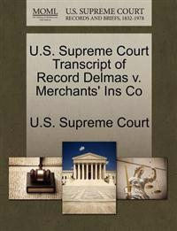 U.S. Supreme Court Transcript of Record Delmas V. Merchants' Ins Co
