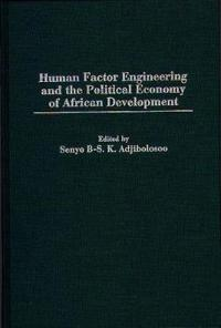 Human Factor Engineering and the Political Economy of African Development
