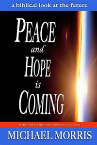 Peace and Hope Is Coming: A Biblical Look at the Future