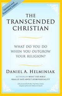 The Transcended Christian: What Do You Do When You Outgrow Your Religion?