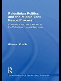 Palestinian Politics and the Middle East Peace Process