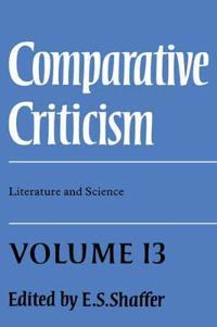 Comparative Criticism: Volume 13, Literature and Science