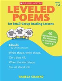Leveled Poems for Small-Group Reading Lessons: 40 Just-Right Poems for Guided Reading Levels E-N with Mini-Lessons That Teach Key Phonics Skills, Buil