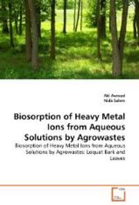 Biosorption of Heavy Metal Ions from Aqueous Solutions by Agrowastes
