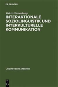Interaktionale Soziolinguistik Und Interkulturelle Kommunikation