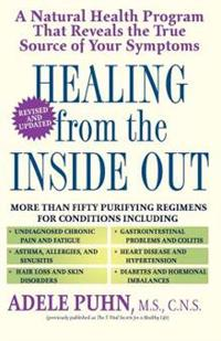 Healing from the Inside Out: A Natural Health Program That Reveals the True Source of Your Symptoms