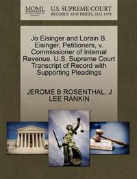 Jo Eisinger and Lorain B. Eisinger, Petitioners, V. Commissioner of Internal Revenue. U.S. Supreme Court Transcript of Record with Supporting Pleadings