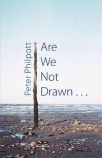 Are We Not Drawn . . .