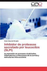 Inhibidor de Proteasas Secretado Por Leucocitos (Slpi)