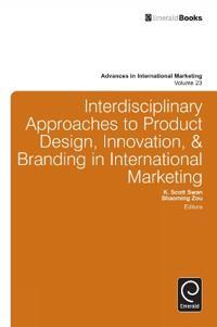 Interdisciplinary Approaches to Product Design, Innovation, & Branding in International Marketing