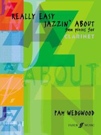 Really Easy Jazzin' about -- Fun Pieces for Clarinet