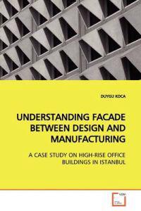 Understanding Facade Between Design and Manufacturing