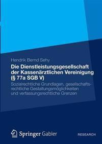 Die Dienstleistungsgesellschaft Der Kassenärztlichen Vereinigung § 77a Sgb V