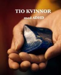 Tio kvinnor med ADHD