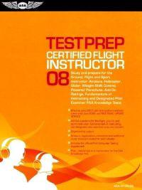 Certified Flight Instructor Test Prep: Study and Prepare for the Flight, Ground, and Sport Instructor: Airplane, Helicopter, Glider, Weight-Shift Cont
