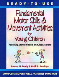 Ready-to-Use Fundamental Motor Skills & Movement Activities for Young Children