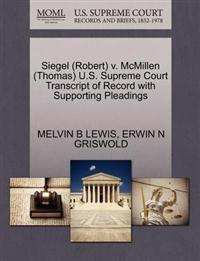 Siegel (Robert) V. McMillen (Thomas) U.S. Supreme Court Transcript of Record with Supporting Pleadings