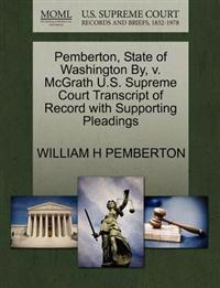 Pemberton, State of Washington By, V. McGrath U.S. Supreme Court Transcript of Record with Supporting Pleadings