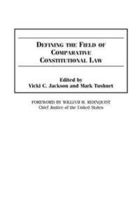 Defining the Field of Comparative Constitutional Law