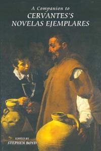A Companion to Cervantes's <I>Novelas Ejemplares</I>